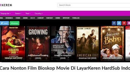 Cara Nonton Film Bioskop Movie Di LayarKeren HardSub Indo