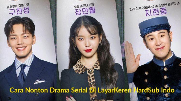 Cara Nonton Drama Serial Di LayarKeren HardSub Indo